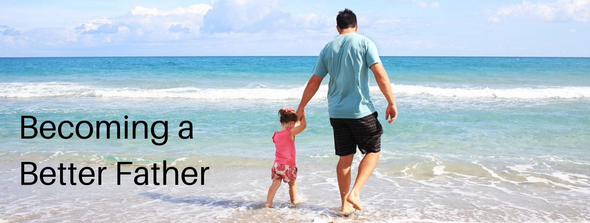 Becoming a better father