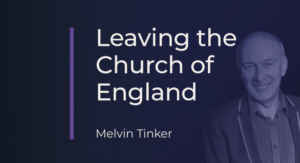 Melvin Tinker leaves the Church of England